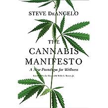 The Cannabis Manifesto: A New Paradigm for Wellness (English Edition)
