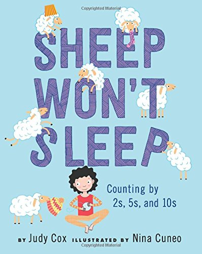Sheep Won't Sleep: Counting by 2s, 5s, and (Counting Sheep)
