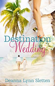 Destination Wedding by Deanna Lynn Sletten ebook deal