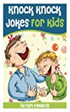 Knock Knock Jokes for KIds, Earl Edwards, 1492145521