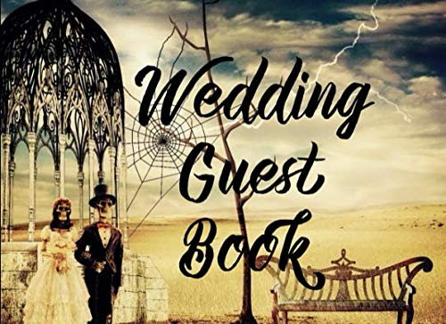 Wedding Guest Book: Desert Skeleton Steam Punk Ella Wedding Guest Book Keepsake Diary: This is an 8.25X6 Inches with 79 Pages To Write Favorite Bride ... a Great Wedding Party Gift For Men or Women.