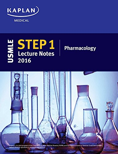 USMLE Step 1 Lecture Notes 2016: Pharmacology (Kaplan Test Prep)
