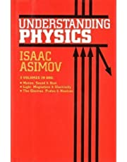 Understanding Physics, 3 Volumes in One: Motion, Sound & Heat; Light, Magnetism & Electricity; The Electron, Proton & Neutron (v. 1-3) 1993 Barnes & Noble Edition by Asimov, Isaac (1988)