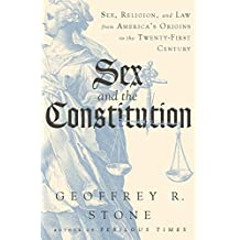 Sex and the Constitution: Sex, Religion, and Law from America's Origins to the Twenty-First Century