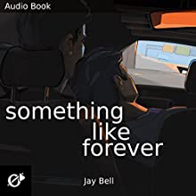 Something Like Forever: Something Like... Book 11 Audiobook by Jay Bell Narrated by Kevin R. Free