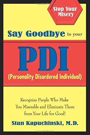 Say Goodbye to Your PDI (Personality Disordered Individual)