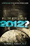 Will the World End in 2012?, Raymond Hundley, 140020285X