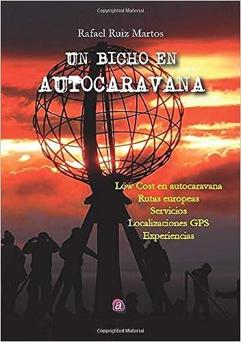 Un bicho en autocaravana: Amazon.es: Ruiz, Rafael: Libros