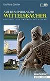 Auf Den Spuren der Wittelsbacher : Ausflugsziele an Rhein und Neckar, G&uuml and nther, Eva-Maria, 3795426685