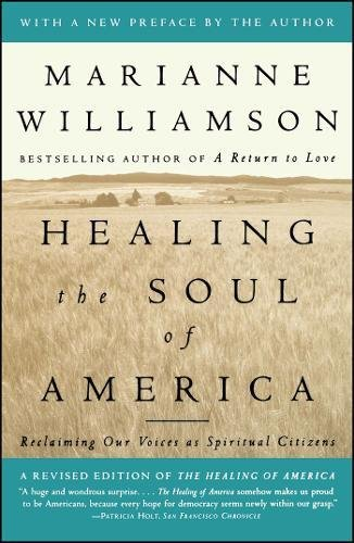 Healing The Soul Of America  Reclaiming Our Voices As Spiritual Citizens