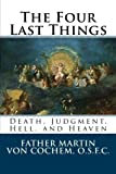 img - for The Four Last Things: Death, Judgment, Hell, Heaven book / textbook / text book