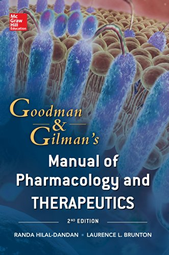 Goodman and Gilman Manual of Pharmacology and Therapeutics, Second Edition (Goodman and Gilman's Manual of Pharmacology and Therapeutics) Pdf