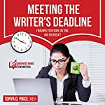 Meeting the Writer's Deadline: Business Books for Writers, Book 2 | Tonya D. Price