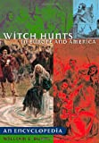 Witch Hunts in Europe and America: An Encyclopedia (Greenwood Biographies)