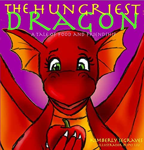 THE HUNGRIEST DRAGON: A TALE OF FOOD AND FRIENDSHIP