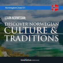 Learn Norwegian: Discover Norwegian Culture & Traditions Audiobook by  Innovative Language Learning LLC Narrated by  NorwegianClass101.com