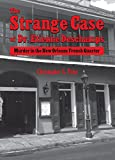 Strange Case of Dr. Etienne Deschamps, The: Murder in the New Orleans French Quarter