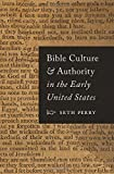 united states culture - Bible Culture and Authority in the Early United States