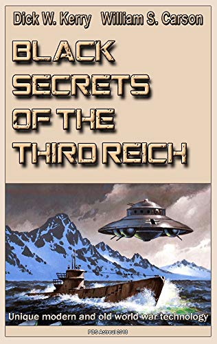 Black Secrets of the Third Reich: Unique modern and old world war technology