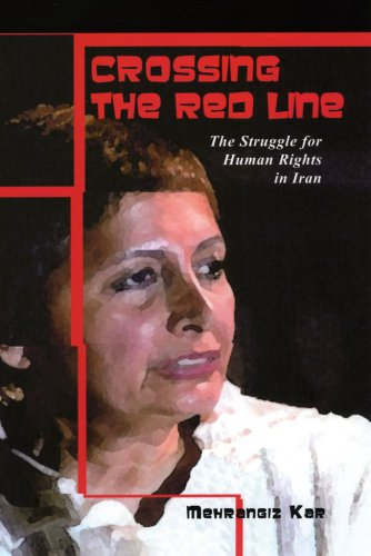 Crossing the Red Line: The Struggle for Human Rights in Iran