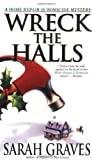 Front cover for the book Wreck the Halls by Sarah Graves