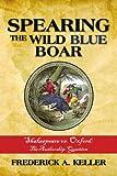 Spearing the Wild Blue Boar, Frederick A. Keller, 1440121389