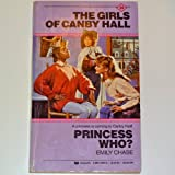 Princess Who? Canby Hall, Emily Chase, 0590410555