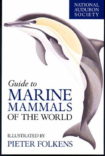 National Audubon Society Guide to Marine Mammals of the World (National Audubon Society Field Guide)