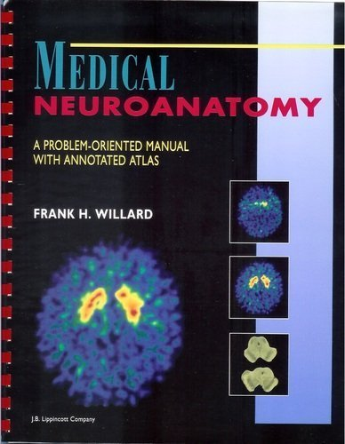 Medical Neuroanatomy: A Problem-Oriented Manual With Annotated Atlas