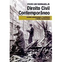 Direito Civil Contemporâneo - Estatuto Epistemológico, Constituição e Direitos Fundamentais