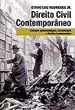 capa de Direito Civil Contemporâneo - Estatuto Epistemológico, Constituição e Direitos Fundamentais