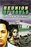 Reunion of Souls, John Gilmore, 0595330193