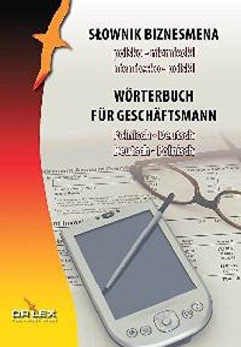 Wörterbuch für Geschäftsmann Polnisch-Deutsch, Deutsch-Polnisch Taschenbuch – 5. Juni 2016 Piotr Kapusta DR LEX 8379222032 Fremdsprachige Wörterbücher