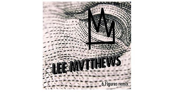 6 Figures Lee Mvtthews Remix By Lee Mvtthews Kings On Amazon Music Amazon Com