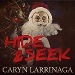 Hide and Seek | Caryn Larrinaga