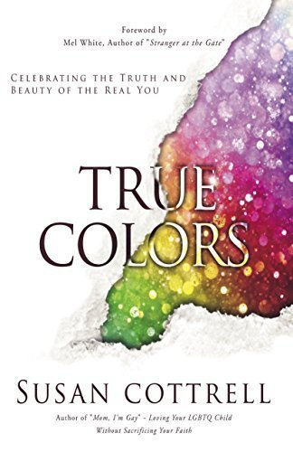 True Colors - Celebrating the Truth and Beauty of the Real You