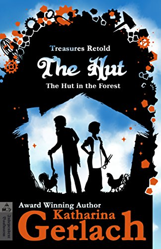 The Hut: The Hut in the Forest (Treasures Retold Book - Hut In Forest