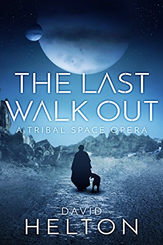 (The Last Walk Out: A Tribal Space Opera)