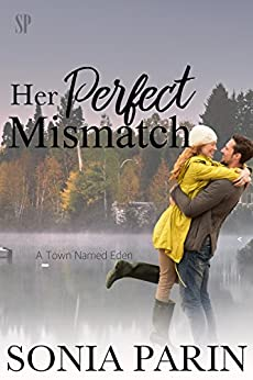 Her Perfect Mismatch (A Town Named Eden Book 2) by [Parin, Sonia]