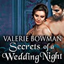 Secrets of a Wedding Night: Secret Brides, Book 1 Audiobook by Valerie Bowman Narrated by Justine Eyre
