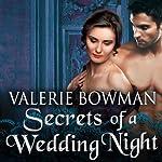 Secrets of a Wedding Night: Secret Brides, Book 1 | Valerie Bowman