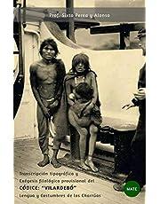 Lengua y Costumbres de los Charruas: Transcripcion tipografica y Exegesis filologica provisional del CODICE VILARDEBO
