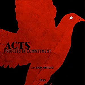 Acts - Profiles in Commitment Speech