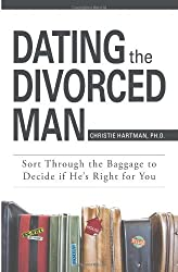 Dating The Divorced Man: Sort Through the Baggage to Decide If He's Right for You by Christie Hartman (2007-03-01)