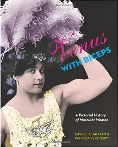 Venus with Biceps: A Pictorial History of Muscular Women by Chapman, David L.(January 11, 2011)