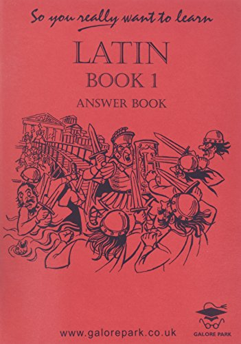 So You Really Want to Learn Latin Book I Answer Book (So You Really Want to Learn S)