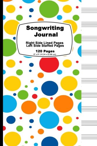 Songwriting Journal: Happy Rainbow Cover,Lined Ruled Paper And Staff, Manuscript Paper For Music Notes, Lyrics Or Poetry. For Musicians, Students, ... Cm), Tight Binding, Soft Durable Book Cover