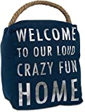 Pavilion Gift Company Open Door Decor - Welcome To Our Loud Crazy Fun House Navy Blue & Silver Door Stopper with Handle