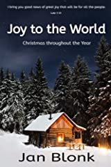 Joy to the World: Christmas throughout the Year
