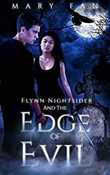 Flynn Nightsider and the Edge of Evil by [Fan, Mary]